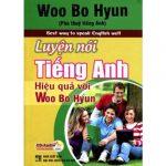 Luyện nói tiếng Anh hiệu quả với Woo Bo Hyun