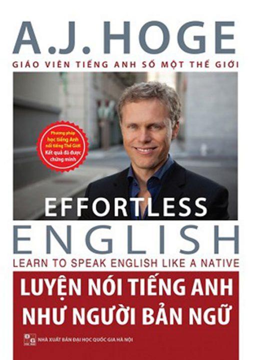Cuốn sách Effortless English - Luyện nói tiếng Anh như người bản ngữ
