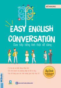 Easy English Conversation - Giao tiếp tiếng Anh thật dễ dàng