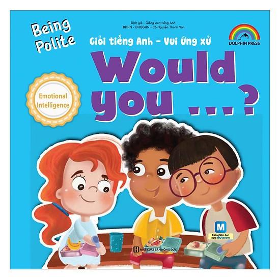 Being Would you-Giỏi tiếng Anh-Vui ứng xử