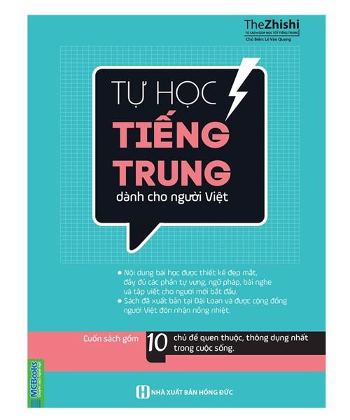 Tự học tiếng Trung cho người Việt được thiết kế dành cho người Việt học tiếng Trung ở trình độ sơ cấp