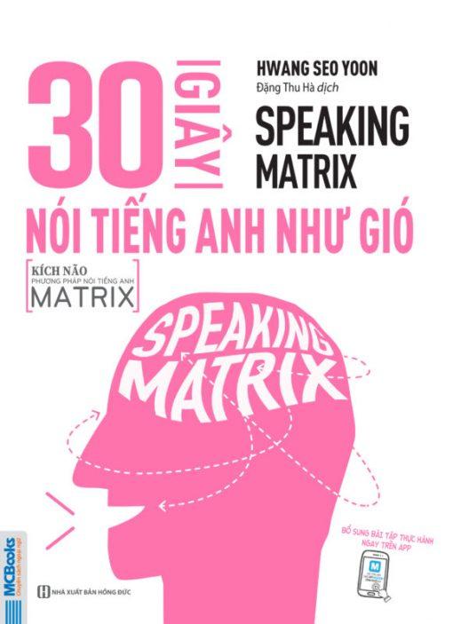 Speaking Matrix – 30 giây nói tiếng Anh như gió bìa trước 2d