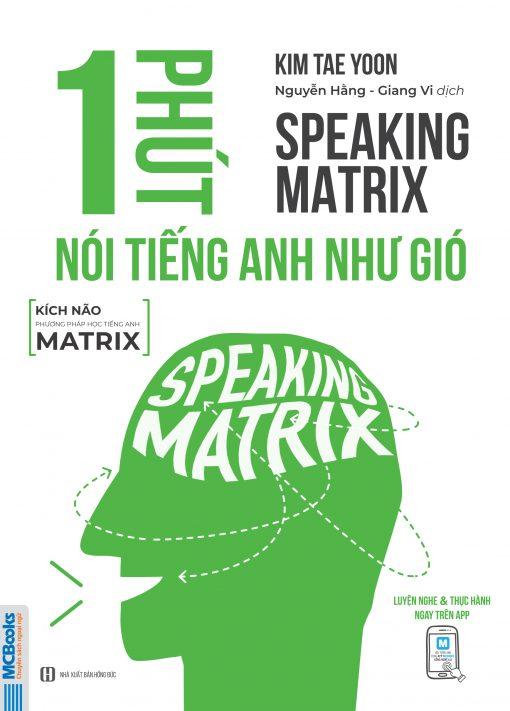 Speaking matrix - 1 phút nói tiếng Anh như gió