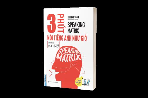 Bìa trước cuốn sách SPEAKING MATRIX - 3 phút nói tiếng Anh như gió.